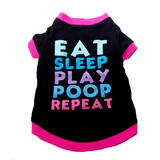 Dog T Shirt Eat Sleep Poop Repeat